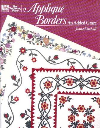 APPLIQUE BORDERS. An Added Grace.: Kimball, Jeana.
