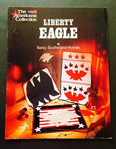 Liberty Eagle: Americana Collection (The Americana collection): Southerland-Holmes, Nancy