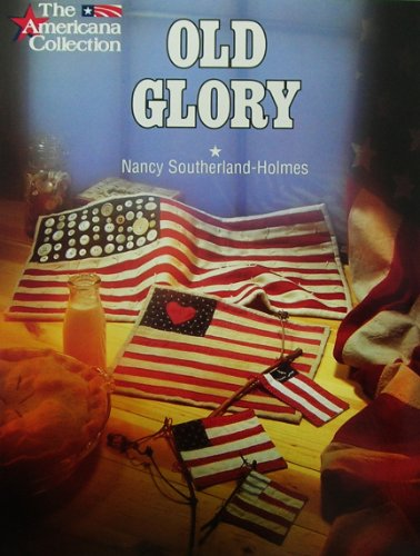 Old Glory (The Americana collection): Southerland-Holmes, Nancy