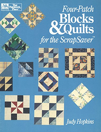 9780943574998: Four-Patch Blocks and Quilts for the Scrapsaver