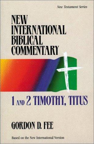 1 and 2 Timothy, Titus (New International: Gordon D. Fee