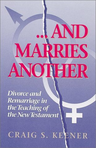 9780943575469: And Marries Another: Divorce and Remarriage in the Teaching of the New Testament