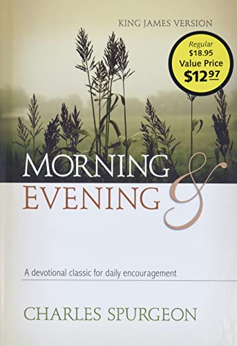 Morning and Evening: Classic KJV Edition: Spurgeon, Charles Haddon; Spurgeon