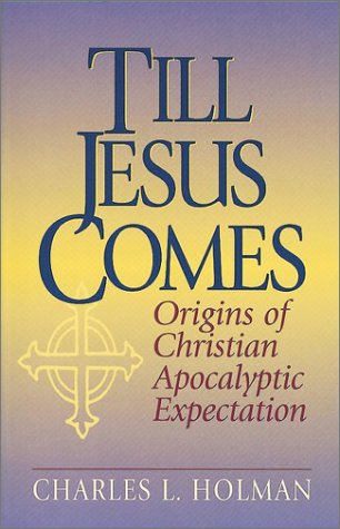 9780943575742: Till Jesus Comes: Origins of Christian Apocalyptic Expectation