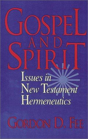 Gospel and Spirit : Issues in New: Gordon D. Fee