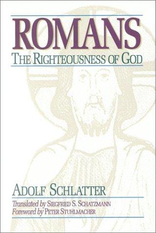 Romans: The Righteousness of God: Schlatter, Adolf