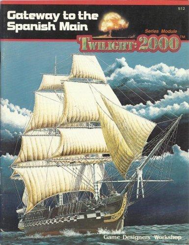 9780943580241: Gateway to the Spanish Main (Twilight: 2000)