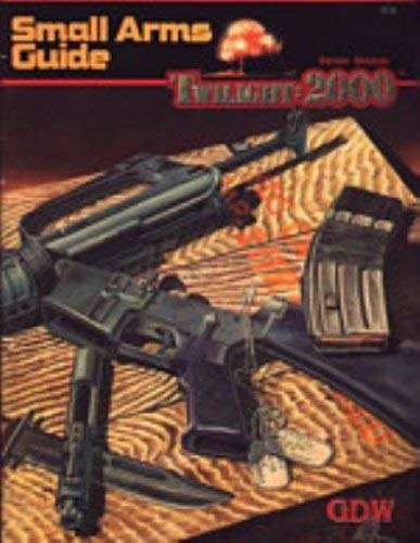 9780943580593: Small Arms Guide (Twilight : 2000)