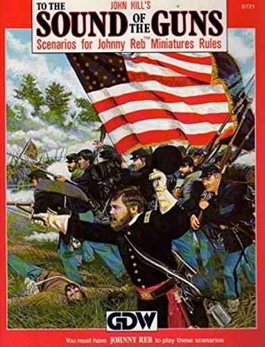9780943580647: To the Sound of the Guns: Scenarios for Johnny Reb Miniatures Rules