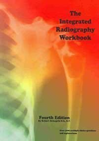 The Integrated Radiography Workbook: Deangelis, Robert