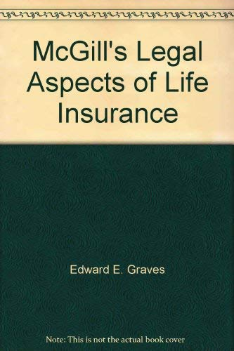 McGill's Legal Aspects of Life Insurance: Edward E. (editor) Graves