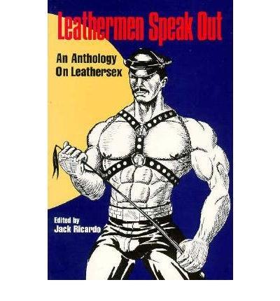 9780943595337: Leathermen Speak Out: An Anthology of Leathersex