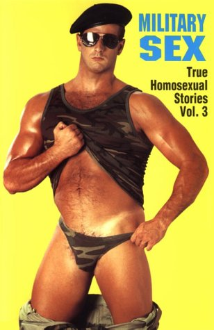 Military Sex: True Homosexual Stories, Volume Three: Leyland, Winston