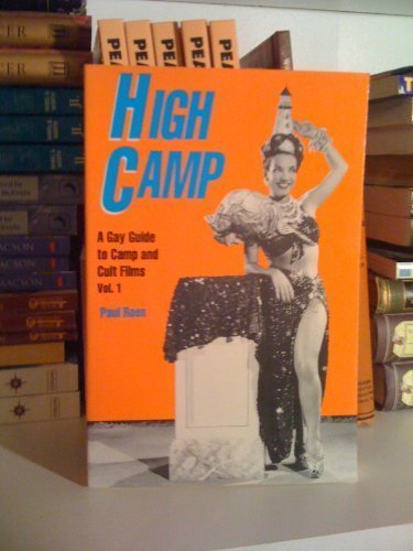 High Camp: A Gay Guide to Camp & Cult Films: Roen, Paul