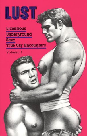 9780943595481: LUST: Licentious / Underground / Sexy / True Gay Encounters, Vol. 1