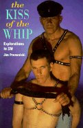 9780943595511: The Kiss of the Whip: Explorations in Sm