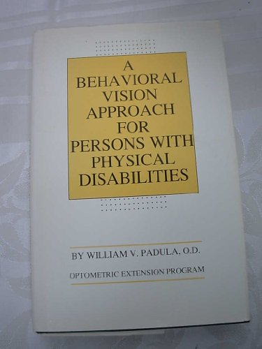 9780943599045: A Behavioral Vision Approach for Persons With Physical Disabilities