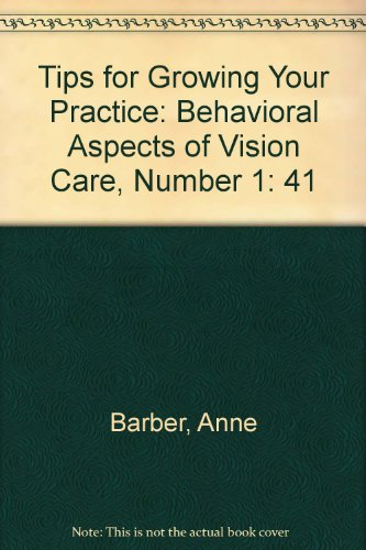 9780943599311: 41: Tips for Growing Your Practice: Behavioral Aspects of Vision Care, Number 1