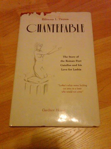 Chantefable : The Story of the Roman: Eldorous L. Dayton