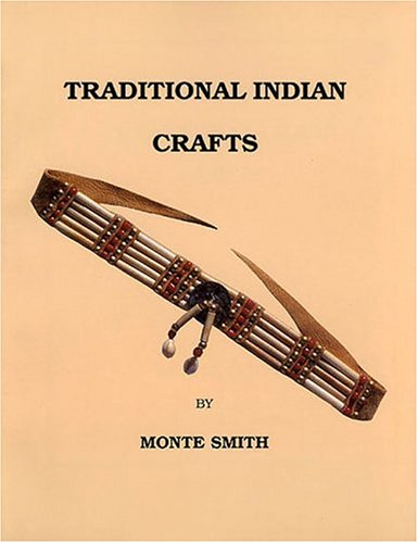 Traditional Indian Crafts: Monte Smith