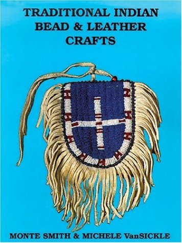 9780943604145: Traditional Indian Bead & Leather Crafts: Bags, Pouches and Containers (Traditional Indian     Crafts Series)