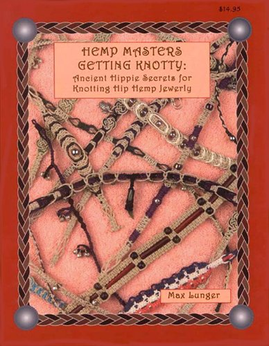 9780943604626: Hemp Masters - Getting Knotty: Ancient Hippie Secrets for Knotting Hip Hemp Jewelry