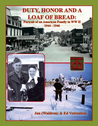 9780943604671: Duty, Honor and A Loaf of Bread: Portrait of an American Family in WWII, 1944-1946
