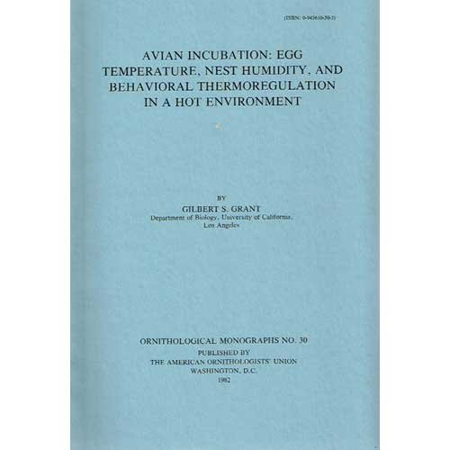 9780943610306: Avian Incubation: Egg Temperature, Nest Humidity, and Behavioral Thermoregulation in a Hot Environment (Ornithological Monographs)