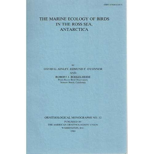 The Marine Ecology of Birds in the: Ainley, David G.,