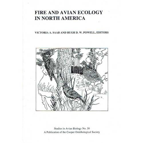 Fire and Avian Ecology in North America (Studies in Avian Biology): Saab, Victoria A., Powell, Hugh...