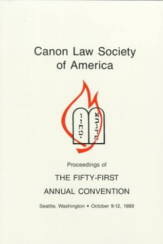 CLSA Proceedings, 1989 : 51st Annual Meeting: Canon Law Society