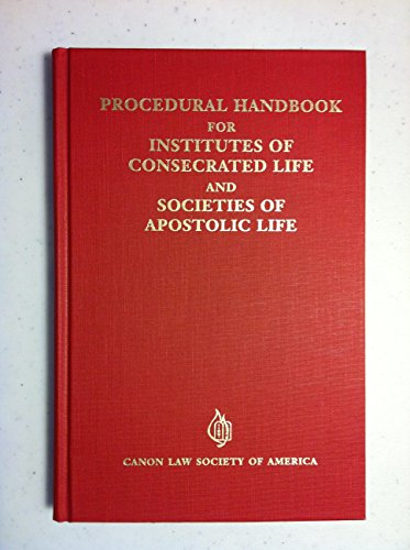 Procedural Handbook for Institutes of Consecrated Life and Societies of Apostolic Life: JOYCE, ...