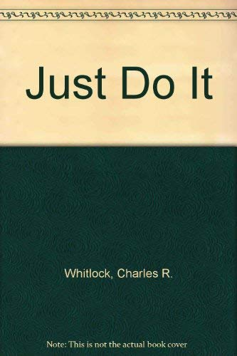 Just Do It: Charles R. Whitlock~Krumme