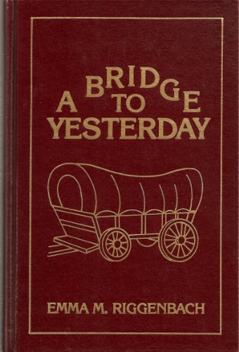 A Bridge to Yesterday: Emma M. Riggenbach