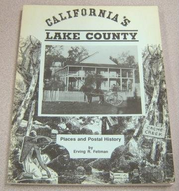 California's Lake County: Places and postal history: Feltman, Erving R
