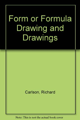 Form or Formula, Drawing and Drawings: Coincide with the Exhibition 2 February Through 4 May, 1986 (9780943651149) by Richard Carlson; Rick Beard