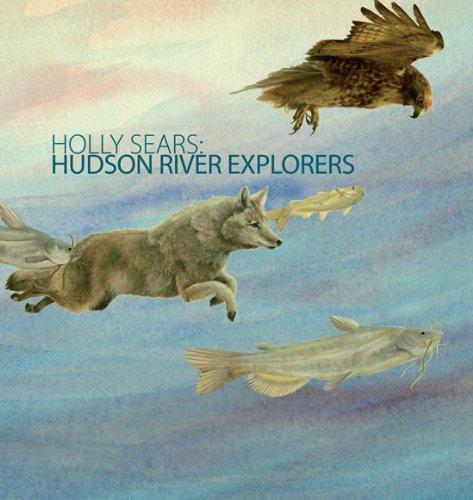 9780943651422: Holly Sears: Hudson River Explorers