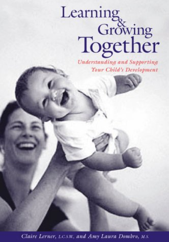 9780943657059: Learning and Growing Together: Understanding and Supporting Your Child's Development