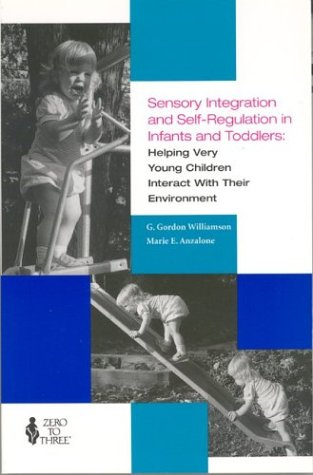 9780943657066: Sensory Integration and Self-regulation in Infants and Toddlers: Helping Very Young Children Interact with Their Environment
