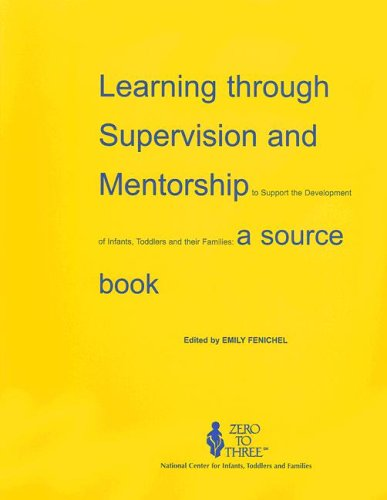9780943657196: Learning Through Supervision and Mentorship to Support the Development of Infants, Toddlers and Their Families: A Source Book