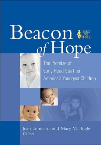 9780943657653: Beacon Of Hope: The Promise Of Early Head Start For America's Youngest Children Editors