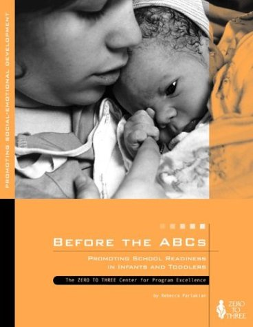 9780943657691: Before the ABCs: Promoting School Readiness in Infants and Toddlers