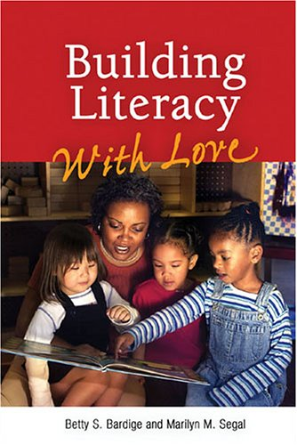 9780943657820: Building Literacy With Love: A Guide for Teachers and Caregivers of Children Birth Through Age 5