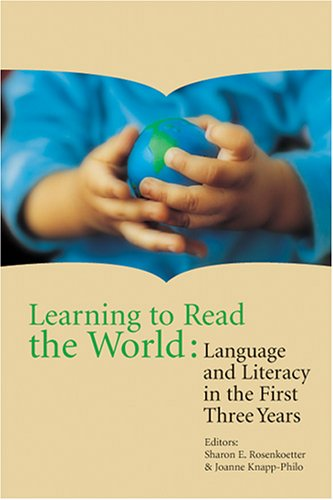 9780943657868: Learning to Read the World: Language And Literacy in the First Three Years
