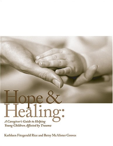 9780943657936: Hope And Healing: A Caregiver's Guide to Helping Young Children Affected by Trauma (The Zero to Three Early Care Library)