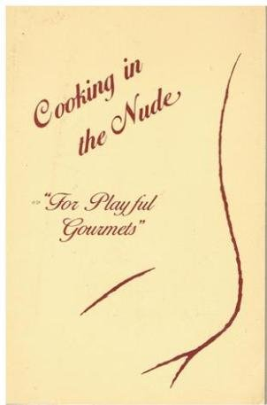 Cooking In the Nude for Playful Gourmets: Cornwell, Debbie