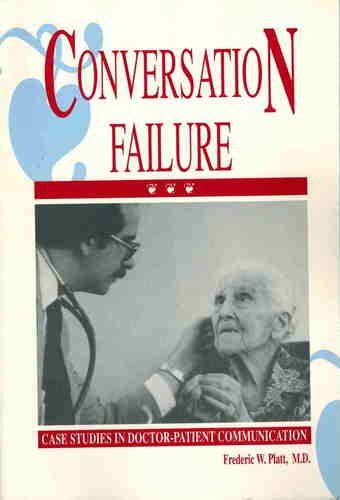 9780943685168: Conversation Failure: Case Studies in Doctor-Patient Communication