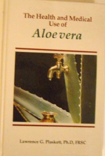 9780943685212: The Health and Medical Use of Aloe Vera (Biochemistry)