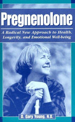 9780943685281: Pregnenolone: A Radical New Approach to Health, Longevity, and Emotional Well-Being