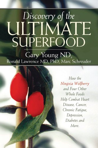 9780943685441: Discovery of the Ultimate Superfood: How the Ningxia Wolfberry And 4 Other Foods Help Combat Heart Disease, Cancer, Chronic Fatigue, Depression, Diabetes And More